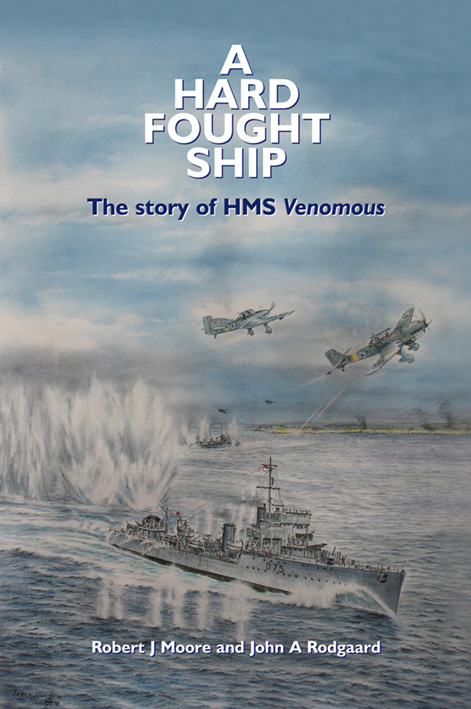 A Hard Fought Ship The story of HMS Venomous